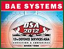 BAE Systems is looking to further strengthen presence in Malaysia and the ASEAN region by participating in the upcoming Defence Services Asia DSA 2012 exhibition, which takes place from April 16 – 19 at the Putra World Trade Centre in Kuala Lumpur.