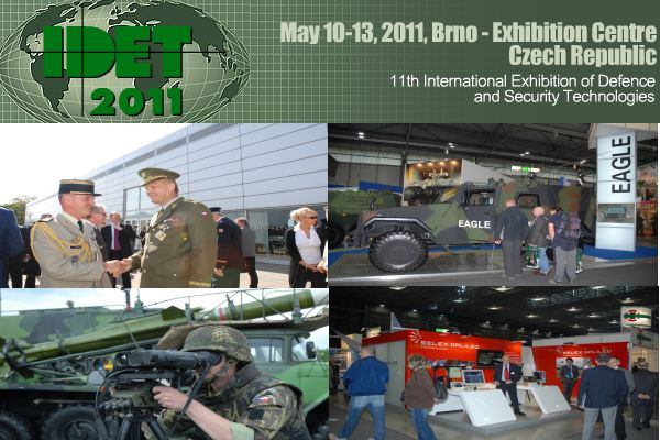 Army Recognition Company is proud to announce that we have been selected as official Media Partner and official Online Daily News for IDET 2011, International Exhibition of Defence and Security Technologies in Czech Republic. The organizers of IDET 2011 understood the interest to use the notoriety and the popularity of Army Recognition web site to diffuse all activities of the event and to help the exhibitors with a world window in parallel with IDET 2011 about latest defence and security technologies and innovations.