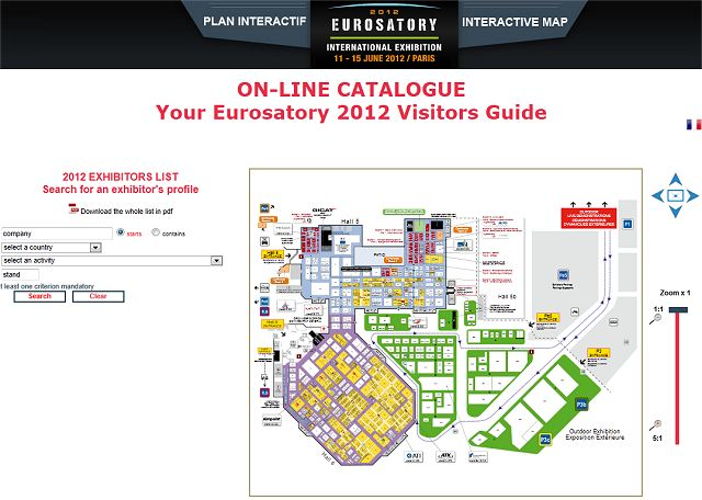 It's time to prepare your attendance at the International Defence & Security Exhibition Eurosatory 2012. With more than 1,420 exhibitors for 50 countries, use the online exhibitors visitors catalogue to prepare your visit and meetings. Discover also all the services offer on the exhibition for hotel, transport, food etc.